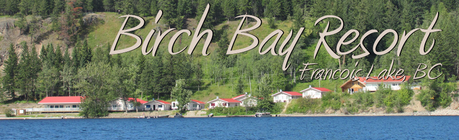 Birch Bay Resort on Francois Lake, BC